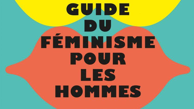 Le «Petit guide du féminisme pour les hommes », publié le 7 mars 2018 - Éditions Textuel